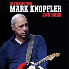 Mark Knopfler And Band Schedule Dates Events And Tickets Axs