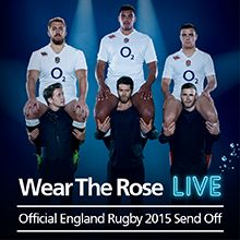 Wear the Rose Live, Official England Rugby 2015 Send Off