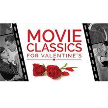 Movie Classics for Valentine's