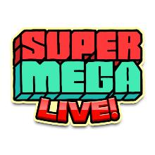 SuperMega Live!