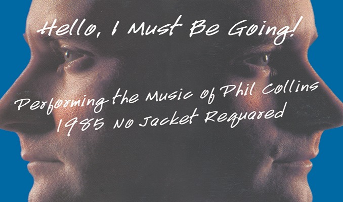 Hello I Must Be Going - Phil Collins Tribute tickets at Keswick Theatre in Glenside