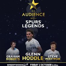 An Audience With - Spurs Legends feat. Glenn Hoddle, Steve Perryman and Graham Roberts