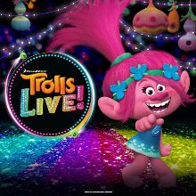 Trolls Live! ( July 25th 2:30 PM )  tickets at Microsoft Theater in Los Angeles