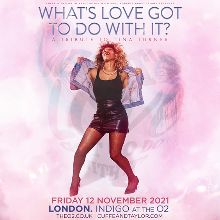 What's Love Got To Do With It? A Tribute to Tina Turner - RESCHEDULED tickets at indigo at The O2 in London