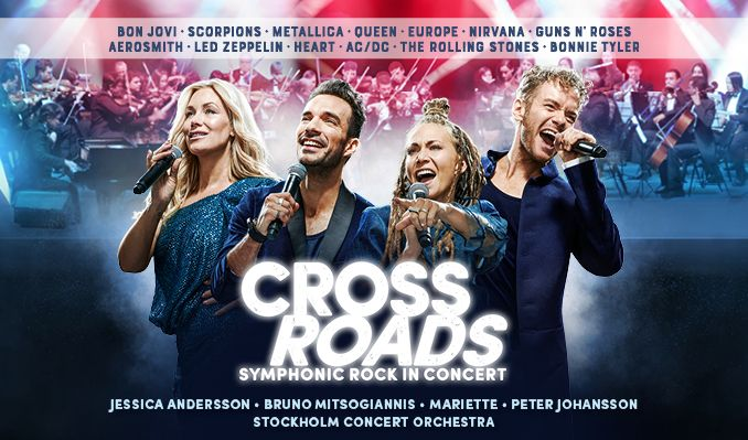 CROSSROADS – Symphonic Rock In Concert - NYTT DATUM tickets at ERICSSON GLOBE/Stockholm Live in Stockholm