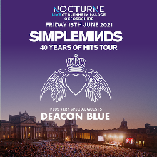 Simple Minds plus very special guests Deacon Blue: Nocturne at Blenheim Palace - RESCHEDULED  tickets at Blenheim Palace in Woodstock