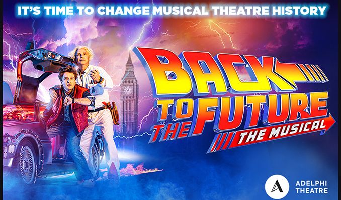 Back To The Future - Booking from 20 August 2021 until 9 Jan 2022 tickets at Adelphi Theatre in London