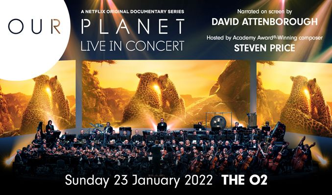 Our Planet Live In Concert - RESCHEDULED tickets at The O2 in London