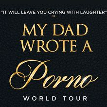 My Dad Wrote A Porno  - RESCHEDULED  tickets at SEC Armadillo in Glasgow