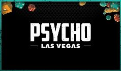 Psycho Las Vegas - Saturday Pass Danzig, The Flaming Lips, Thievery Corporation, Cannibal Corpse, Dying Fetus, Red Fang, Cursive, Pig Destroyer, Poison the Well, Eyehategod, Primitive Man, Death by Stereo, Eighteen Visions, Curl Up & Die, Boysetsfire, Fatso Jetson, Profanatica, Adamantium, Silvertomb, Frankie and the Witch Fingers, Withered, Flavor Crystals, Vaelmyst, Black Sabbitch, DJ Ethan McCarthy, DJ Mario Lalli, DJ Brant Bjork, The Tim Dillon Comedy Hour