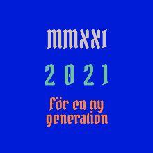 2021 – för en ny generation