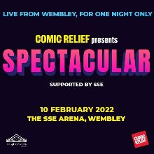 Comic Relief: Spectacular - RESCHEDULED tickets at The SSE Arena, Wembley in London