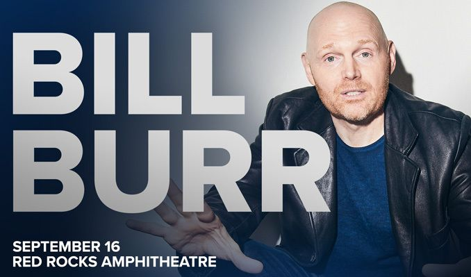 Bill Burr tickets at Red Rocks Amphitheatre in Morrison