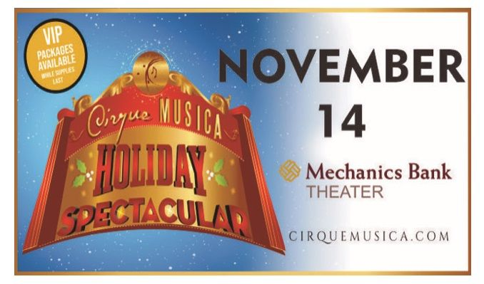 Cirque Musica Holiday Spectacular tickets at Mechanics Bank Theater in Bakersfield