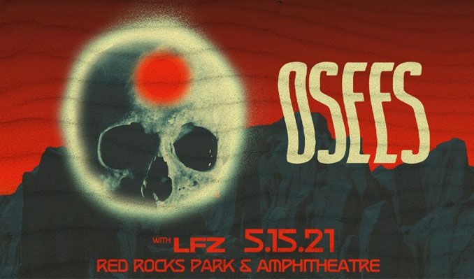 Osees tickets at Red Rocks Amphitheatre in Morrison