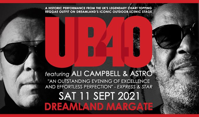 UB40 featuring Ali Campbell and Astro tickets at Dreamland Margate in Margate