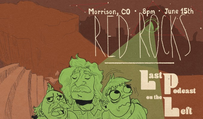 The Last Podcast On The Left tickets at Red Rocks Amphitheatre in Morrison