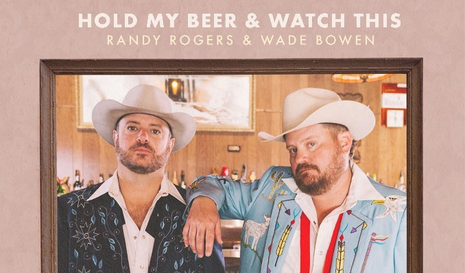 Hold My Beer & Watch This: Randy Rogers & Wade Bowen tickets at Billy Bob's Texas in Fort Worth
