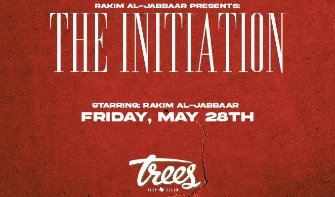 The Initiation  - Staring Rakim Al-Jabbaar tickets at Trees in Dallas