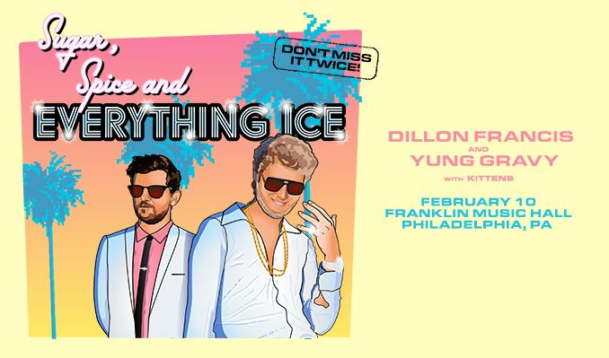 Dillon Francis x Yung Gravy tickets at Franklin Music Hall in Philadelphia