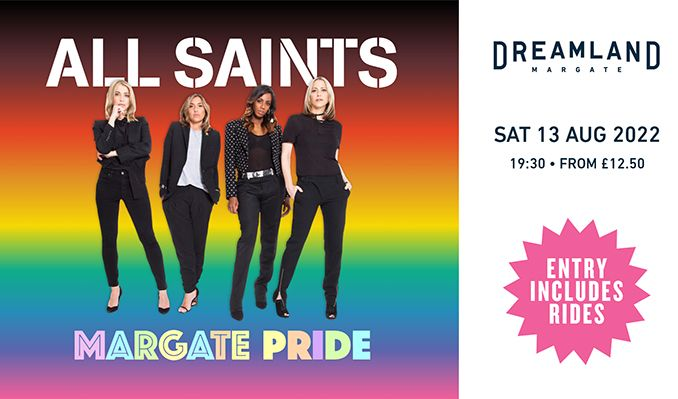 Dreamland Pride: All Saints - RESCHEDULED  tickets at Dreamland Margate in Margate