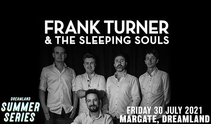 Frank Turner & the Sleeping Souls tickets at Dreamland Margate in Margate