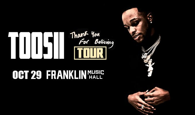 Toosii tickets at Franklin Music Hall in Philadelphia