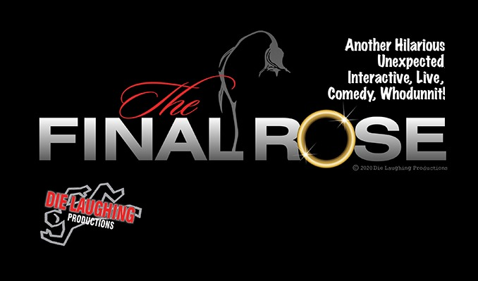 "DIE LAUGHING PRESENTS ""The Final Rose"":  A Hilarious, Unexpected, Interactive, Comedy, Whodunnit! tickets at Rams Head On Stage in Annapolis"