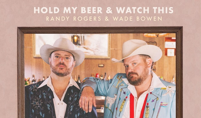 Hold My Beer & Watch This: Randy Rogers & Wade Bowen - FRI tickets at Billy Bob's Texas in Fort Worth