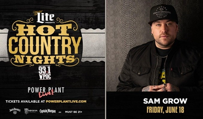 Miller Lite Hot Country Nights: Sam Grow tickets at Power Plant Live! in Baltimore