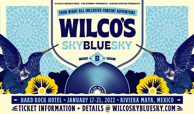 Wilco's Sky Blue Sky  tickets at Hard Rock Hotel (Riviera Maya, Mexico) in Riviera Maya, Quintana Roo