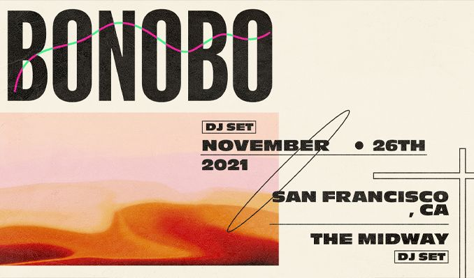 Bonobo (DJ Set) tickets at The Midway in San Francisco