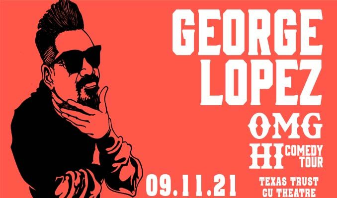 George Lopez tickets at Texas Trust CU Theatre in Grand Prairie