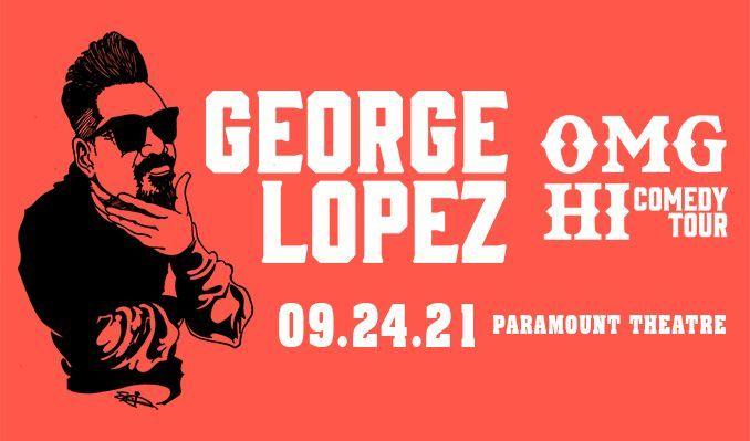 George Lopez tickets at Paramount Theatre in Denver