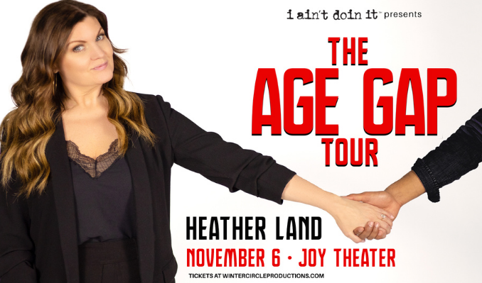 Heather Land: The Age Gap Tour tickets at Joy Theater in New Orleans