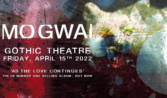 Mogwai tickets at Gothic Theatre in Englewood