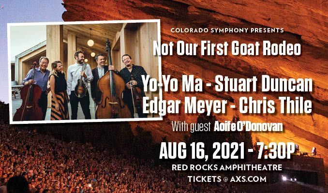 Not Our First Goat Rodeo featuring Yo-Yo Ma,  Stuart Duncan,  Edgar Meyer,  and Chris Thile tickets at Red Rocks Amphitheatre in Morrison