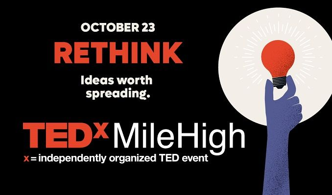 TEDxMileHigh: Rethink tickets at Temple Hoyne Buell Theatre in Denver