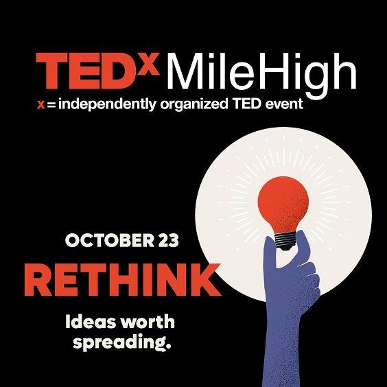 More Info for TEDxMileHigh: Rethink