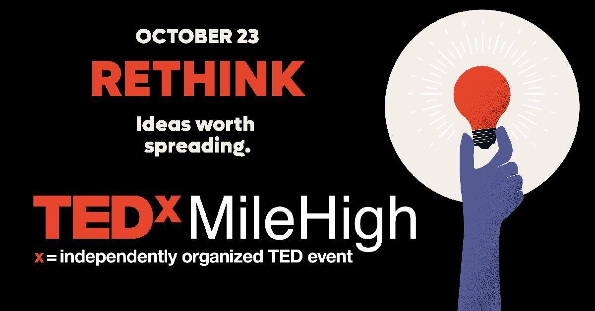 TEDxMileHigh: Rethink