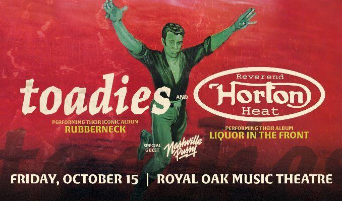 Toadies & Reverend Horton Heat tickets at Royal Oak Music Theatre in Royal Oak