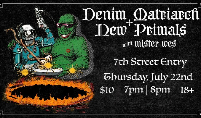 Denim Matriarch, New Primals, and Mister Wes tickets at 7th St Entry in Minneapolis