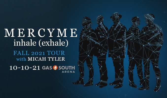 MercyMe - Inale (Exhale) Tour tickets at Gas South Arena in Duluth