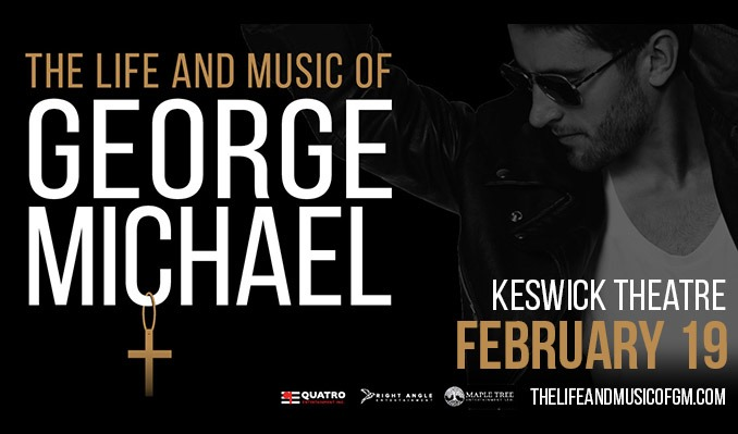 The Life and Music Of George Michael tickets at Keswick Theatre in Glenside
