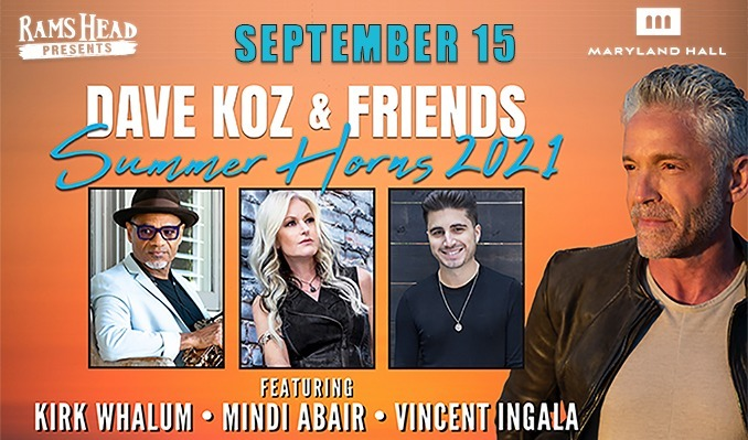 Dave Koz & Friends: Summer Horns 2021 tickets at Maryland Hall in Annapolis