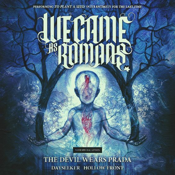 """<a href=""""https://www.axs.com/artists/110443/we-came-as-romans-tickets"""">Performing The Album """"To Plant A Seed"""" In It's Entirety For The Last Time</a>"""