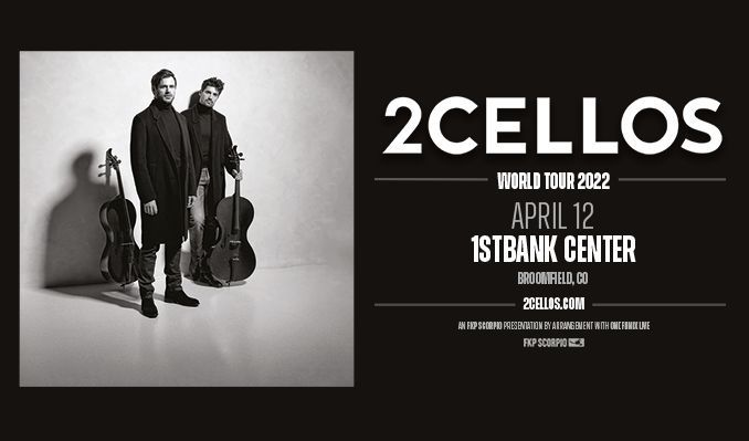 2CELLOS tickets at 1STBANK Center in Broomfield