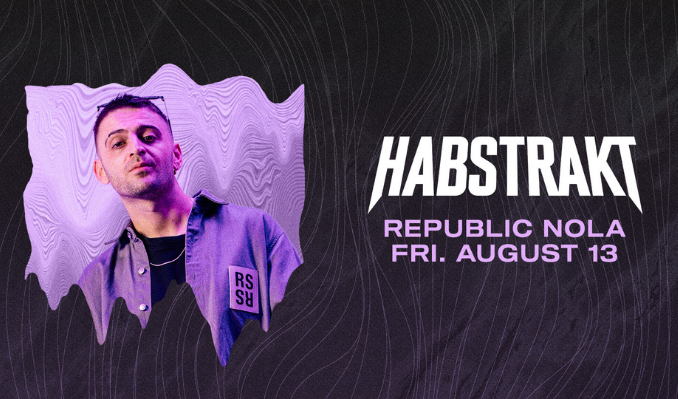 Habstrakt tickets at Republic NOLA in New Orleans