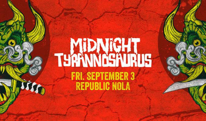 Midnight Tyrannosaurus tickets at Republic NOLA in New Orleans