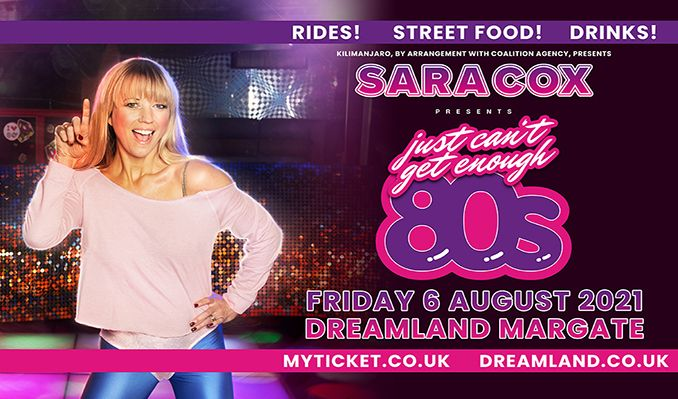 Sara Cox presents Just Can't Get Enough 80s tickets at Dreamland Margate in Margate